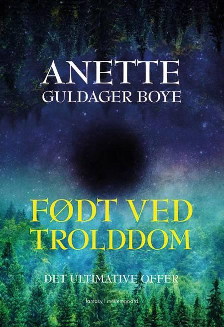 Født ved trolddom af Anette Guldager Boye
