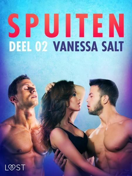 Spuiten Deel 2 - erotisch verhaal af Vanessa Salt