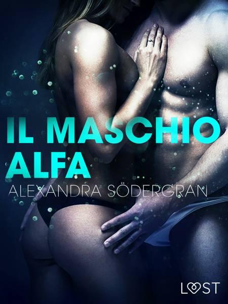 Il maschio alfa - Racconto erotico af Alexandra Södergran