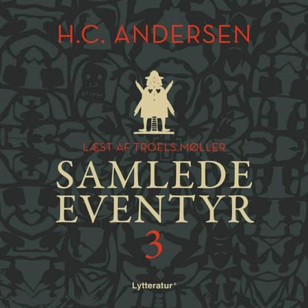 H.C. Andersens samlede eventyr bind 3 af H.C. Andersen