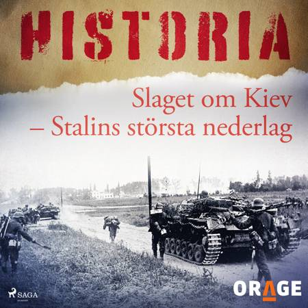 Slaget om Kiev - Stalins största nederlag af Orage