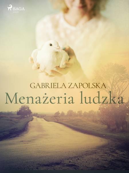 Menażeria ludzka af Gabriela Zapolska