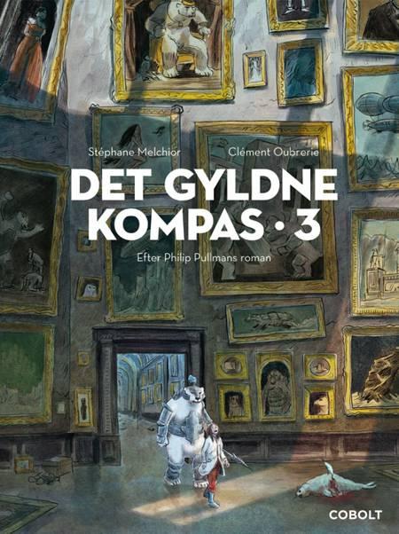 Det Gyldne Kompas 3 af Stéphane Melchior efter Philip Pullmans roman