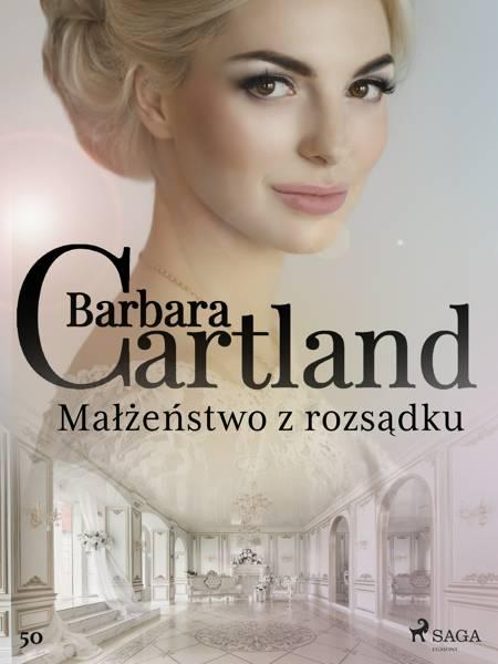 Małżeństwo z rozsądku - Ponadczasowe historie miłosne Barbary Cartland af Barbara Cartland