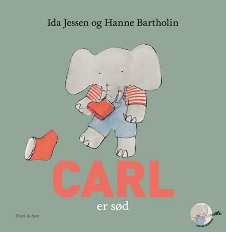 Carl er sød af Ida Jessen og Hanne Bartholin