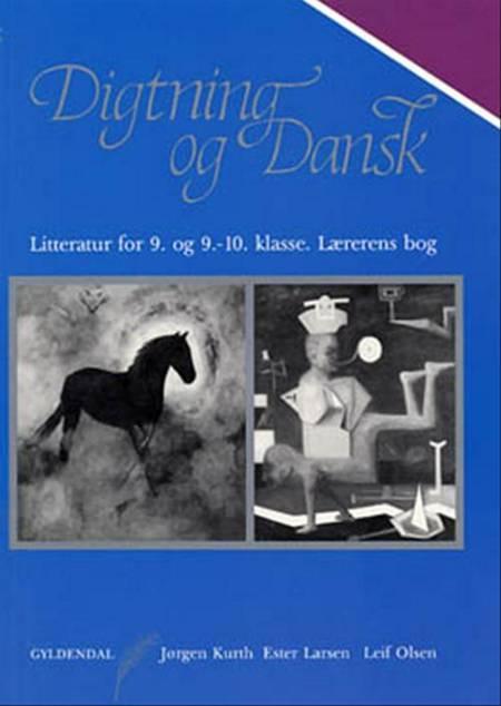 Lærerens bog til Digtning og dansk for 9. og 9.-10. klasse af Leif Olsen, Jørgen Kurth og Ester Larsen
