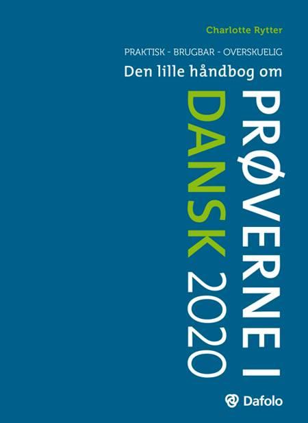 Den lille håndbog om prøverne i dansk 2020 af Charlotte Rytter