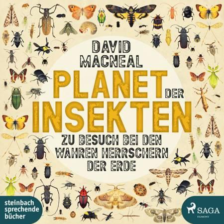Planet der Insekten: Zu Besuch bei den wahren Herrschern der Erde af David Macneal