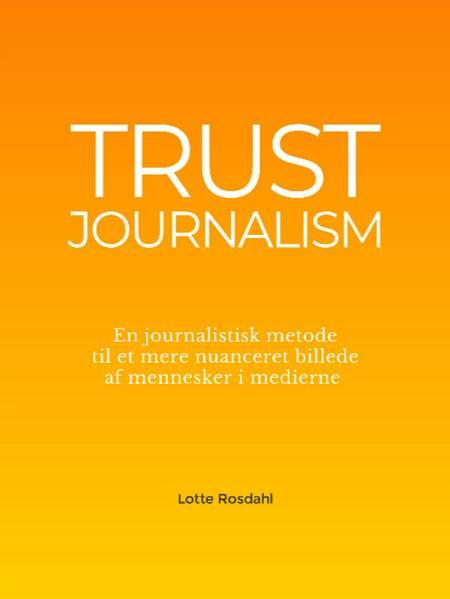 TrustJournalism af Lotte Rosdahl