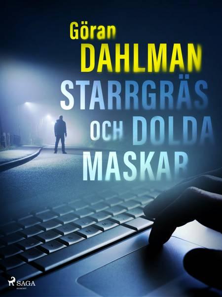 Starrgräs och dolda maskar af Göran Dahlman