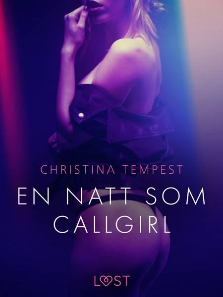 En natt som Callgirl - erotisk novell af Christina Tempest