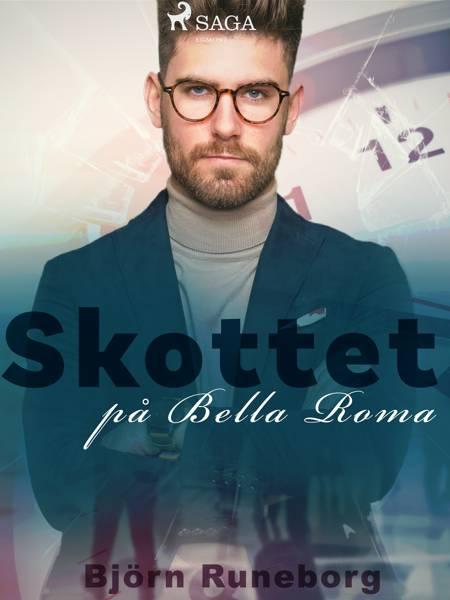 Skottet på Bella Roma af Björn Runeborg