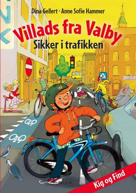 Villads fra Valby - Sikker i trafikken af Anne Sofie Hammer og Tine Flyvholm