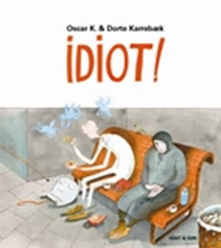 Idiot! af Oscar K.