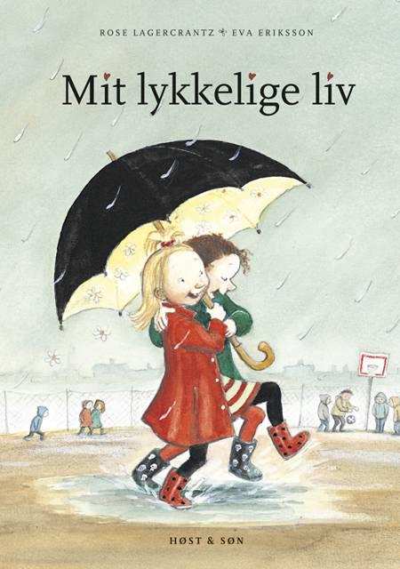 Mit lykkelige liv af Rose Lagercrantz