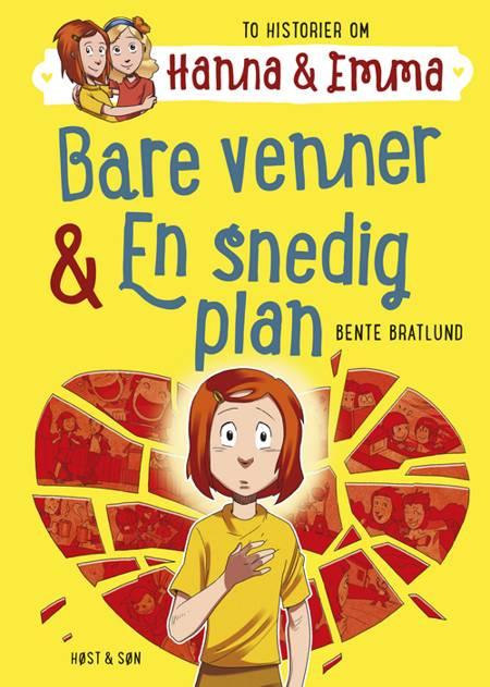 Bare venner & En snedig plan af Bente Bratlund
