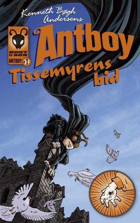 Kenneth Bøgh Andersens Antboy - Tissemyrens bid af Kenneth Bøgh Andersen