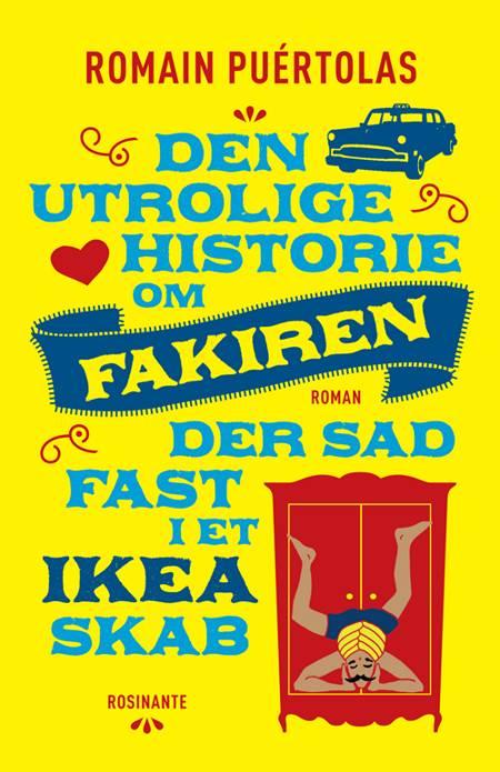 Den utrolige historie om fakiren, der sad fast i et IKEA-skab af Romain Puértolas