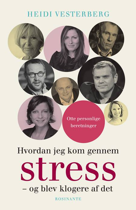 Hvordan jeg kom gennem stress - og blev klogere af det af Heidi Vesterberg