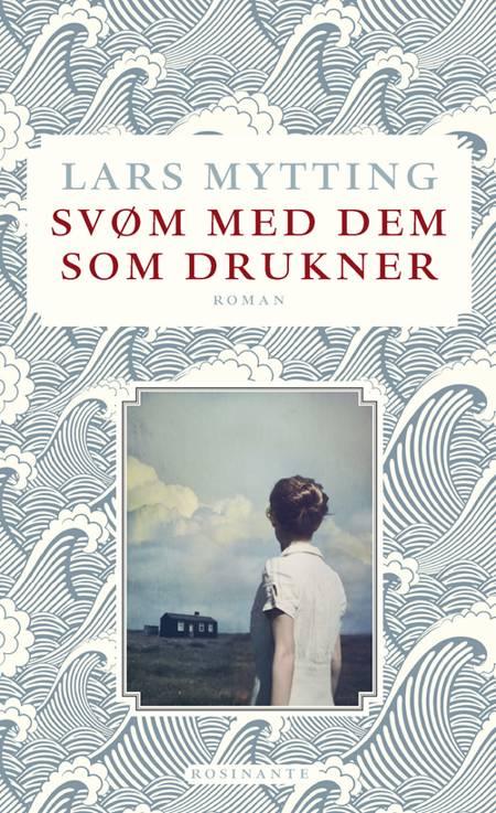 Svøm med dem som drukner af Lars Mytting