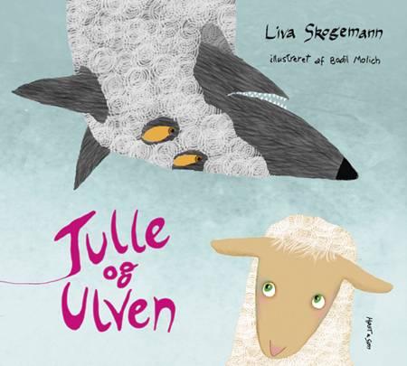 Tulle og ulven af Liva Skogemann