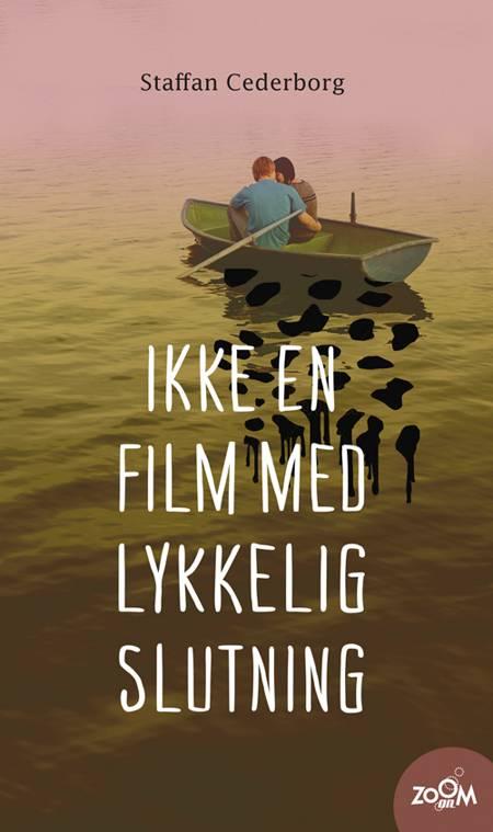 Ikke en film med lykkelig slutning af Staffan Cederborg