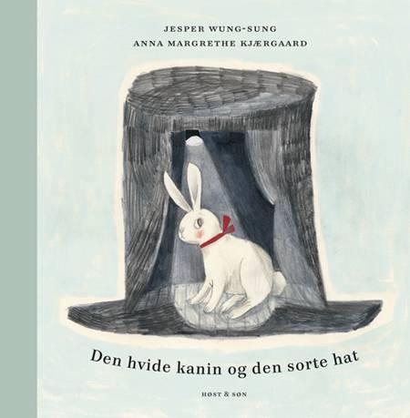 Den hvide kanin og den sorte hat af Jesper Wung-Sung