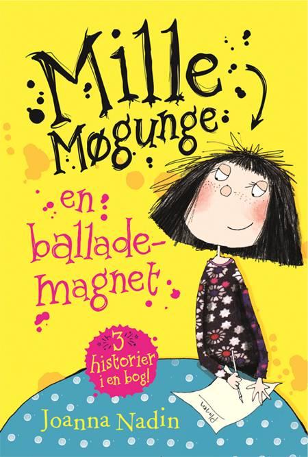 Mille Møgunge - en ballademagnet af Joanna Nadin