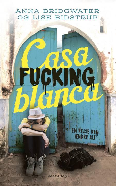 Casafuckingblanca af Lise Bidstrup og Anna Bridgwater