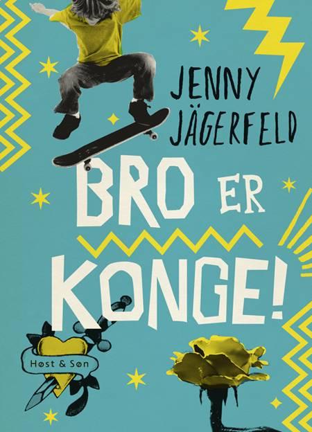 Bro er konge! af Jenny Jägerfeld