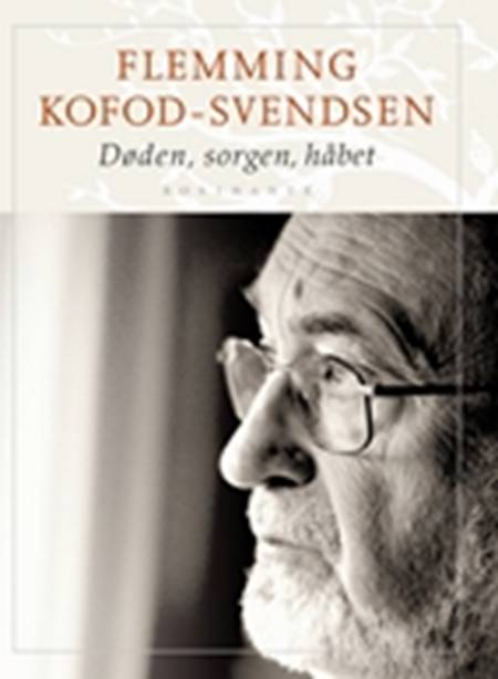 Døden, sorgen, håbet af Flemming Kofod-Svendsen