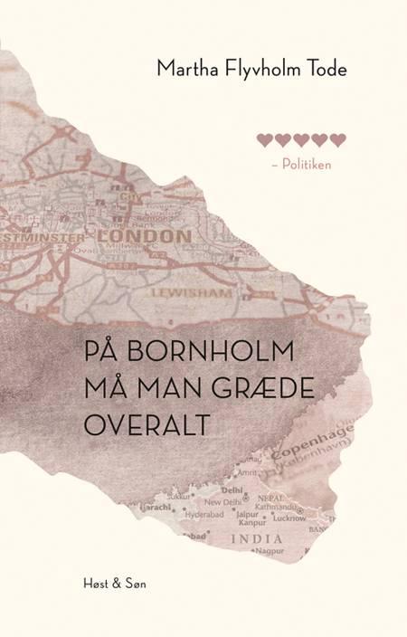 På Bornholm må man græde overalt af Martha Flyvholm Tode