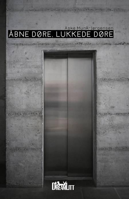 Åbne døre, lukkede døre af Aske Munk-Jørgensen