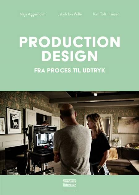 Production design af Jakob Ion Wille og Kim Toft Hansen og Naja Aggerholm