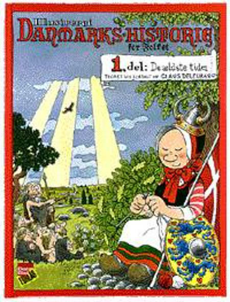 Illustreret Danmarks-historie for folket. De ældste tider - Bind 1 af Claus Deleuran