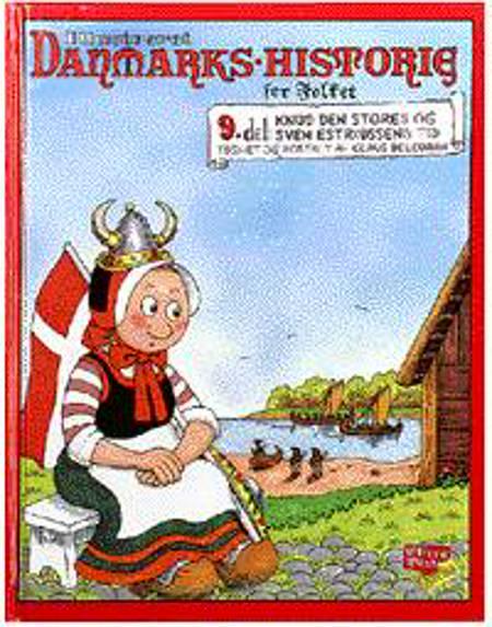 Illustreret Danmarks-historie for folket. Vikingetidens afslutning - 9. del. af Claus Deleuran