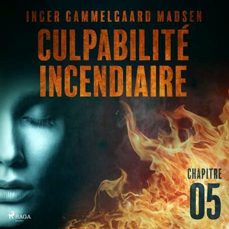 Culpabilité incendiaire - Chapitre 5 af Inger Gammelgaard Madsen