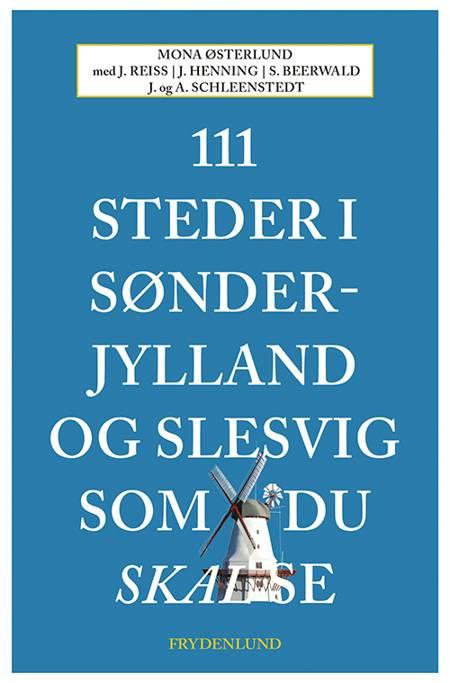 111 steder i Sønderjylland og Slesvig som du skal se af Mona Østerlund