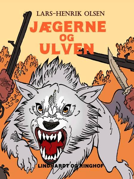 Jægerne og ulven af Lars-Henrik Olsen