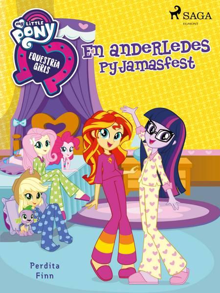 My Little Pony - Equestria Girls - En anderledes pyjamasfest af Perdita Finn