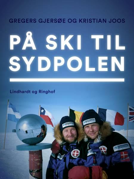 På ski til Sydpolen af Gregers Gjersøe og Kristian Joos