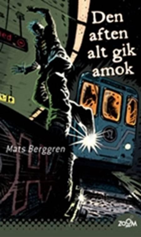 Den aften alt gik amok af Mats Berggren
