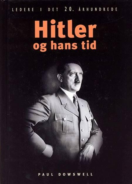 Hitler - og hans tid af Paul Dowswell