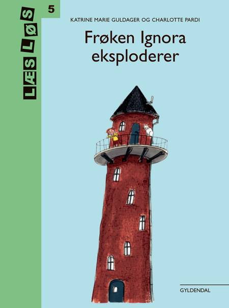 Frøken Ignora eksploderer af Katrine Marie Guldager