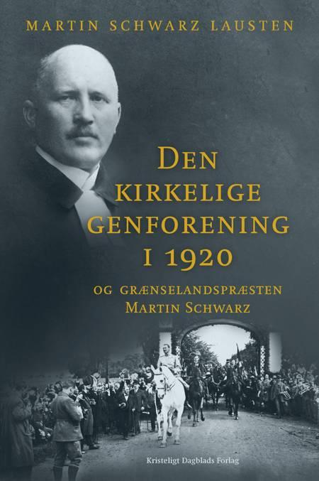 Den kirkelige genforening i 1920 af Martin Schwarz Lausten