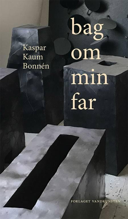 bag om min far af Kaspar Kaum Bonnén