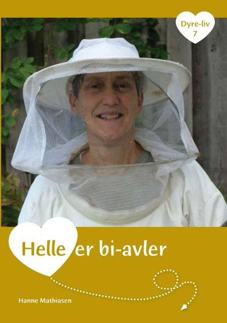 Helle er biavler af Hanne Mathiasen