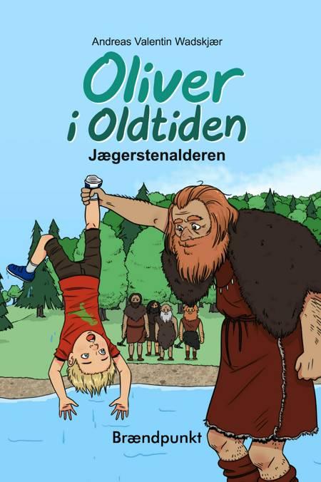 Oliver i Oldtiden af Andreas Valentin Wadskjær