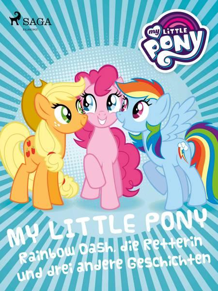 My Little Pony - Rainbow Dash, die Retterin und drei andere Geschichten