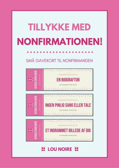 Tillykke med nonfirmationen! - pink af Lou Noire